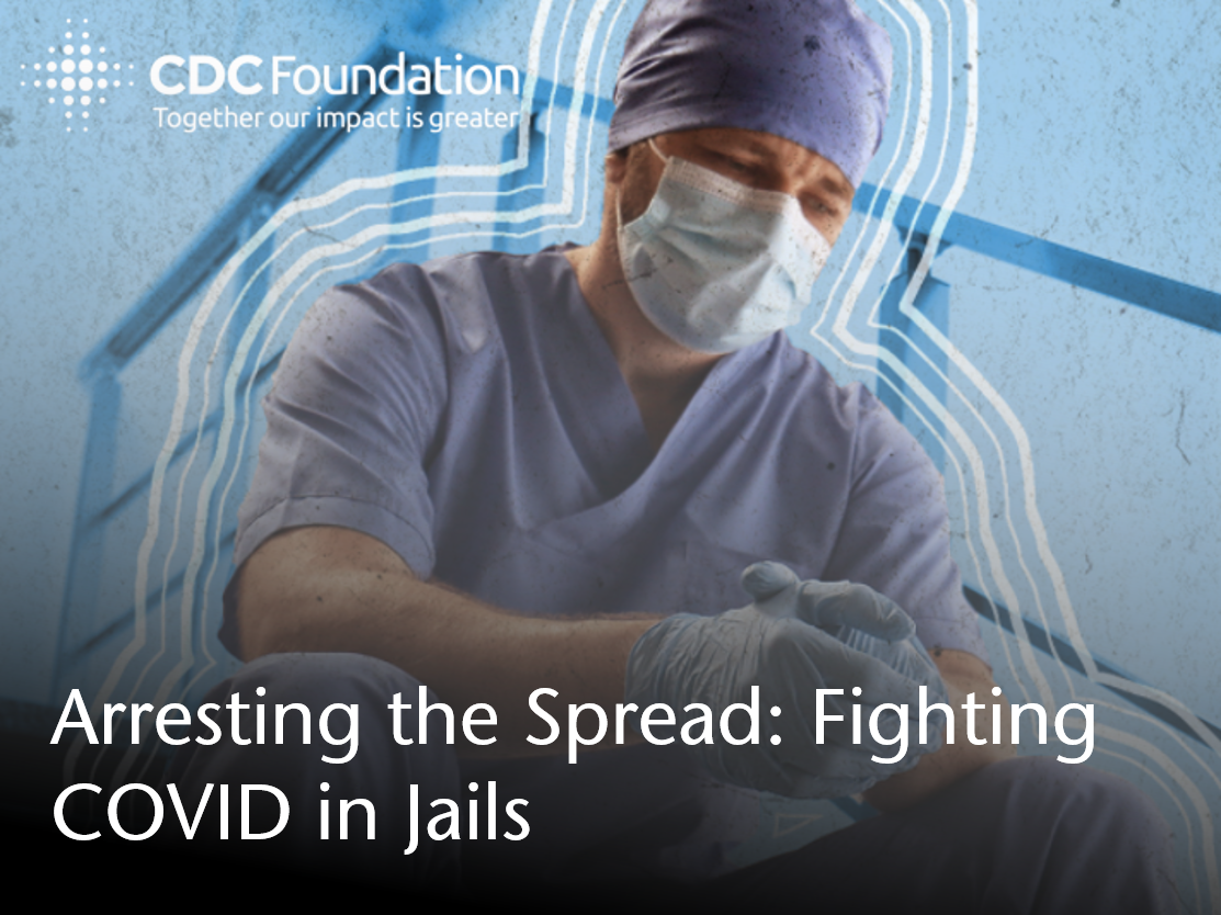 decorative link to CDC Foundation article: Arresting the Spread: Fighting COVID in Jails